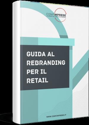 Guida al rebranding per il retail