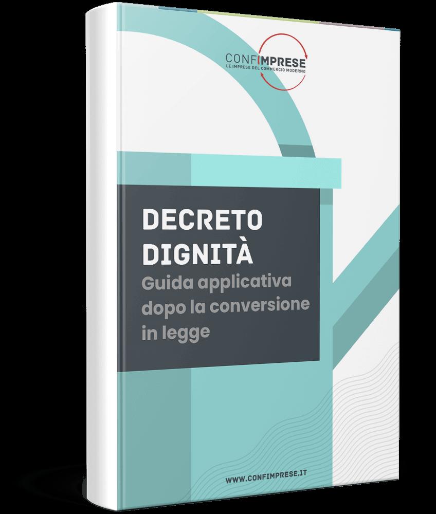 Decreto Dignità: guida applicativa dopo la conversione in legge