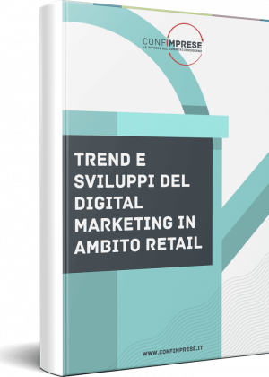 Trend e sviluppi del Digital Marketing in ambito Retail
