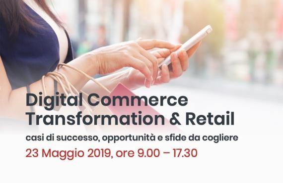 Digital Commerce Transformation & Retail: casi di successo, opportunità e sfide da cogliere