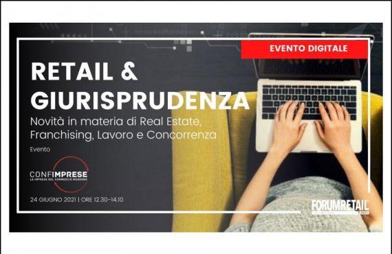 2° Retail & Giurisprudenza: novità in materia di real estate, franchising, lavoro e concorrenza